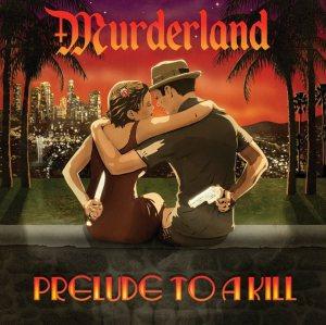 murderland - prelude to a kill